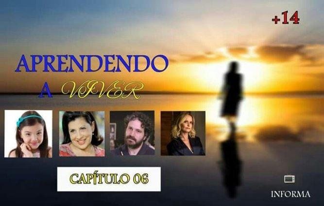 APRENDENDO A VIVER - Capítulo 06