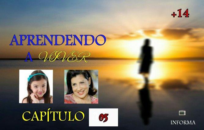 APRENDENDO A VIVER - Capítulo 05