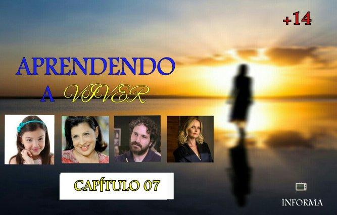 APRENDENDO A VIVER - Capítulo 07